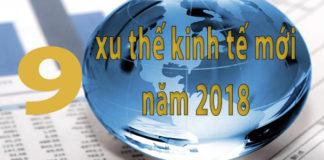 9 xu thế của nền kinh tế năm 2018